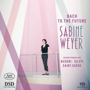 Bach to the Future - Bearbeitungen von Busoni, Siloti & Saint-Saens