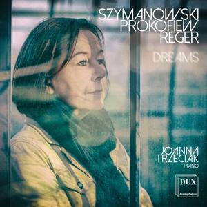 Dreams - Werke von Prokofieff , Reger & Szymanowski