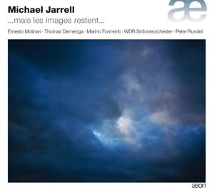 Michael Jarrell - ...mais les images restent....