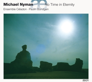 Michael Nyman/John Bennet/Christopher Tye/William Byrd/Anon./+ - No Time in Eternity