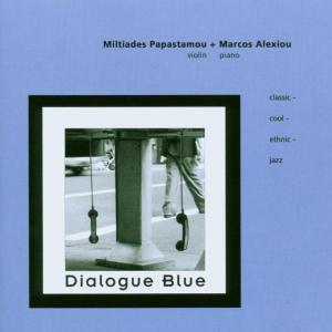 PAPASTAMOU,MILTIADES+ALEXIO - DIALOGUE BLUE