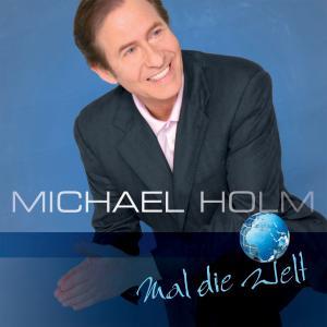 HOLM,MICHAEL - MAL DIE WELT