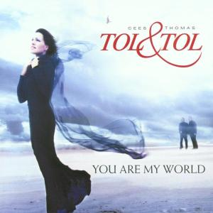 TOL & TOL - YOU ARE MY WORLD