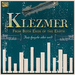 FROM BOTH ENDS OF THE EARTH - KLEZMER - FROM BOTH ENDS OF THE EARTH