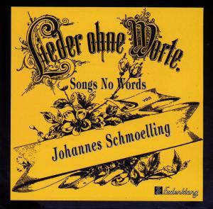 SCHMOELLING,JOHANNES - LIEDER OHNE WORTE