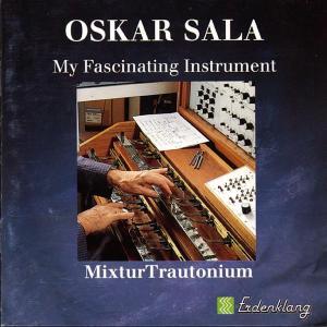 SALA,OSKAR - MY FASCINATING INSTRUMENT