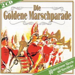 VARIOUS - DIE GOLDENE MARSCHPARADE