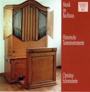 SCHORNSHEIM,CHRISTINE - MUSIK IM BACHHAUS: HISTORISCHE TASTENINSTRUMENTE