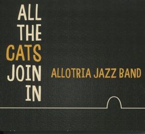 ALLOTRIA JAZZ BAND - ALL THE CATS JOIN IN