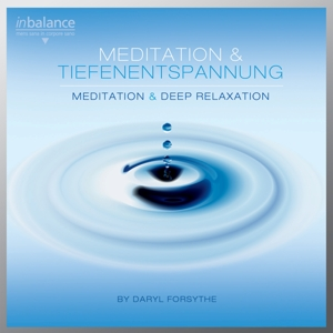 FORSYTHE,DARYL - MEDITATION & TIEFENENTSPANNUNG