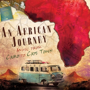 VARIOUS - AN AFRICAN JOURNEY - MUSIC FROM CAIRO TO CAPE TOWN
