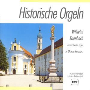 KRUMBACH,WILHELM - HISTORISCHE ORGELN-OCHSENHAUSEN