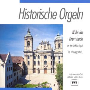KRUMBACH,WILHELM - HISTORISCHE ORGELN-WEINGARTEN