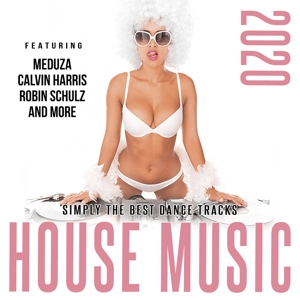 VARIOUS ARTISTS - HOUSE MUSIC 2020 / SIMPLY THE BEST DANCE TRACKS