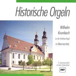 KRUMBACH,WILHELM - HISTORISCHE ORGELN-OBERMARCHTAL
