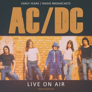 AC/DC - AC/DC - LIVE ON AIR / EARLY YEARS
