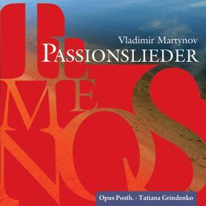 OPUS POSTH./GRINDENKO,TATIANA - TEMENOS-PASSIONSLIEDER