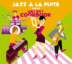 JAZZ A LA FLUTE - MRS. BO'S COOKBOOK