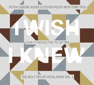 ACKER,PETRA SIMONE & STEVEN RE - I WISH I KNEW HOW IT WOULD FEEL TO BE FREE