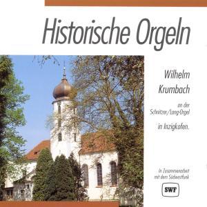 KRUMBACH,WILHELM - HISTORISCHE ORGELN-INZIGKOFEN