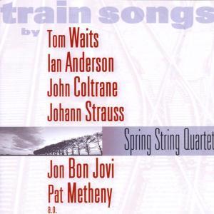 SPRING STRING QUARTET - TRAIN SONGS