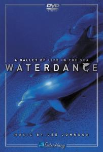 JOHNSON,LEE - WATERDANCE-A BALLET OF LIFE