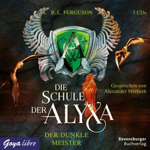 MERBETH,ALEXANDER - DIE SCHULE DER ALYXA (1.) DER DUNKLE MEISTER