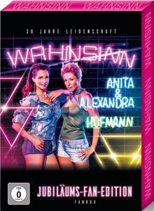 HOFMANN,ANITA & ALEXANDRA - WAHNSINN - 30 JAHRE LEIDENSCHAFT (LIMITED FAN BOX)