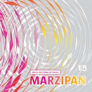 EBU & THE THING OF SWING - MARZIPAN