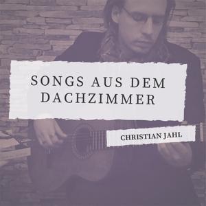 JAHL,CHRISTIAN - SONGS AUS DEM DACHZIMMER