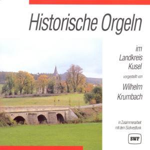 KRUMBACH,WILHELM - HISTORISCHE ORGELN-KUSEL