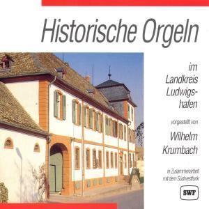 KRUMBACH,WILHELM - HISTORISCHE ORGELN-LUDWIGSHAFEN