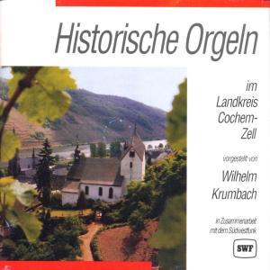 KRUMBACH,WILHELM - HISTORISCHE ORGELN-COCHEM ZELL