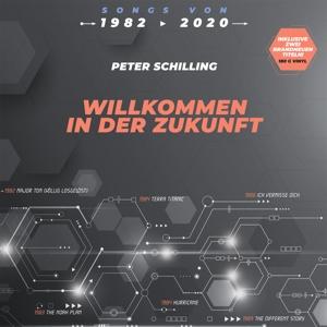 SCHILLING,PETER - WILLKOMMEN IN DER ZUKUNFT (VINYL EDITION)