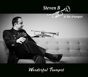STEVEN B & HIS TRUMPET - WONDERFUL TRUMPET