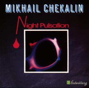 CHEKALIN,MIKHAIL - NIGHT PULSATION