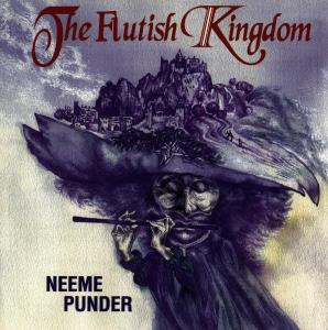 PUNDER,NEEME - THE FLUTISH KINGDOM