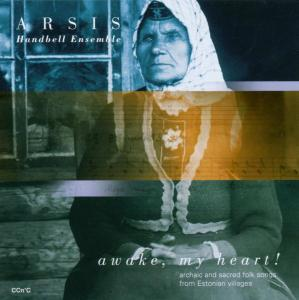 ARSIS HANDBELL ENSEMBLE - AWAKE,MY HEART!