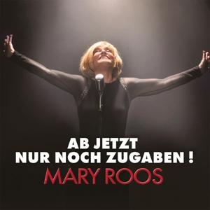 ROOS,MARY - AB JETZT NUR NOCH ZUGABEN