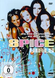 SPICE GIRLS - WIR SIND DIE SPICE GIRLS! WIE ALLES BEGANN