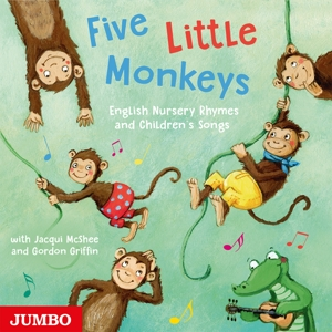 MCSHEE,JACQUI/GRIFFIN,GORDON - FIVE LITTLE MONKEYS. ENGLISH NURSERY RHYMES AND