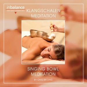 LING,ONG BA - KLANGSCHALEN MEDITATION-SINGING BOWL MEDITATION
