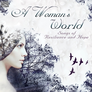 VARIOUS - A WOMAN`S WORLD - SONGS OF RESILENCE AND HOPE