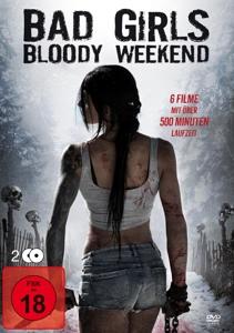 AOTAKI/KIM/JOHNSON/HENGSATHORN - BAD GIRLS BLOODY WEEKEND (6 FILME AUF DVD)