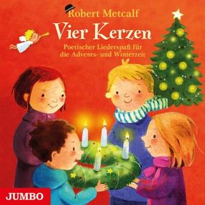 METCALF,ROBERT - VIER KERZEN. POETISCHER LIEDERSPASS FÜR DIE ADVENT