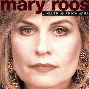 ROOS,MARY - ALLES WAS ICH WILL