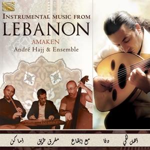 HAJJ ENSEMBLE, ANDRE - INSTRUMENTAL MUSIC FROM LEBANON - AMAKEN