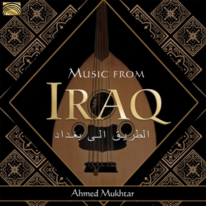 MUKHTAR,AHMED - MUSIC FROM IRAQ