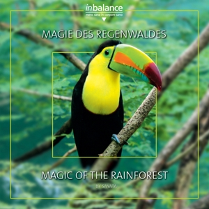 SAYATA - MAGIE DES REGENWALDES/MAGIC OF THE RAINFOREST