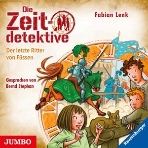 STEPHAN, BERND - DIE ZEITDETEKTIVE (41). DER LETZTE RITTER VON FÜSS